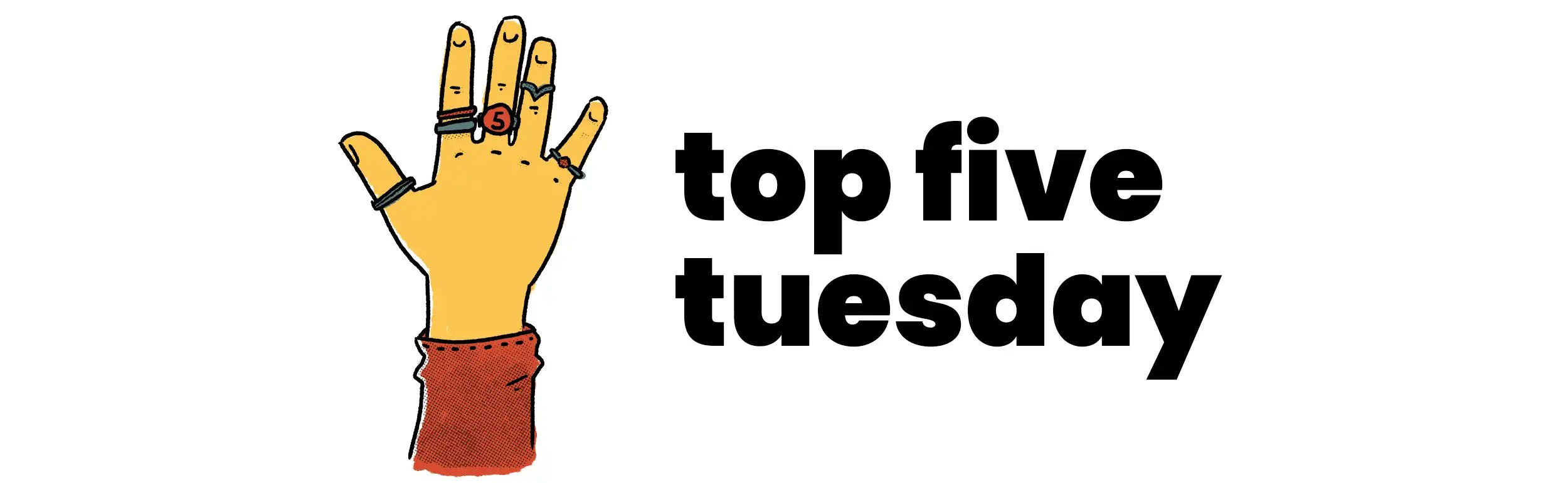 Top 5 Tuesday banner displaying a hand with five rings