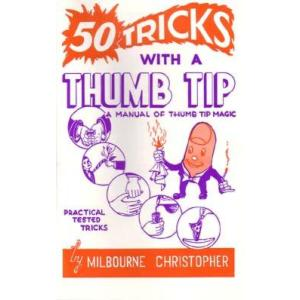 50 Tricks with a Thumb Tip (Christopher)