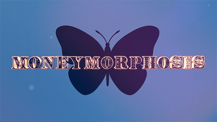 Moneymorphosis (Gimmick and Online Instructions) by Dallas Fueston and Jason Bird
