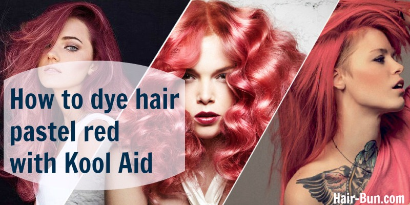 How To Dye Hair Pastel Red With Kool Aid