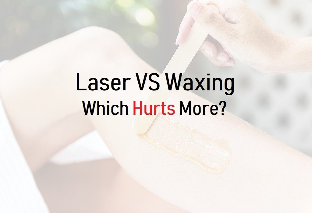 Doeas laser hair removal hurt more than waxing