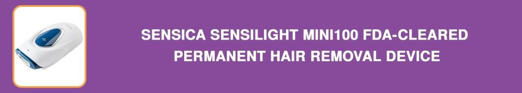 Sensica SensiLight Mini100 FDA-Cleared Removal Device