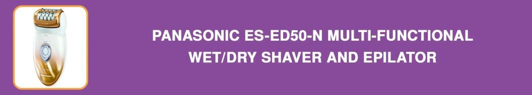 Panasonic ES-ED50-N Multi-Functional Wet/Dry Shaver and Epilator