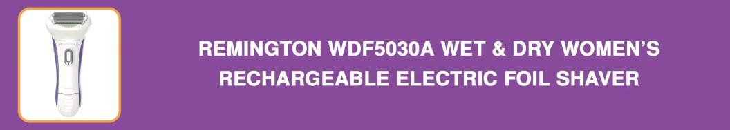 Remington WDF5030A Wet & Dry Women's Rechargeable Electric Foil Shaver