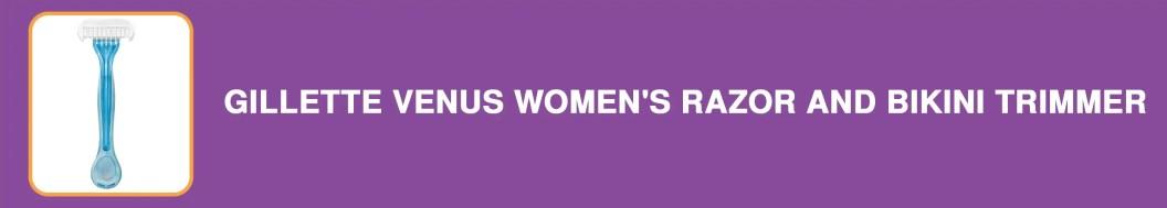 Gillette Venus Women's Razor and Bikini Trimmer