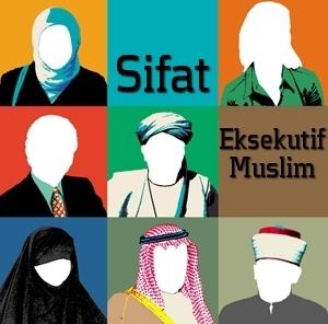 sifat eksekutif muslim