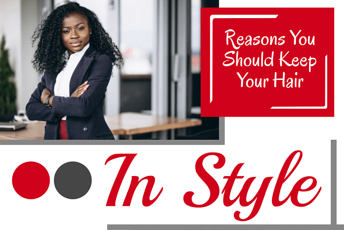 Reasons You Should Keep Your Hair in Style - Feat