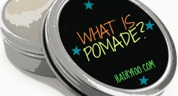 WHAT IS POMADE? 5 THINGS YOU SHOULD KNOW 1
