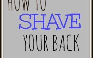 How To Shave Your Back By Yourself - (With This Handy New Tool) 4