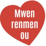 "How to say ""I Love You"" in Creole = Mwen renmen ou"