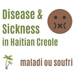 Names for Disease and illness in Haitian Creole