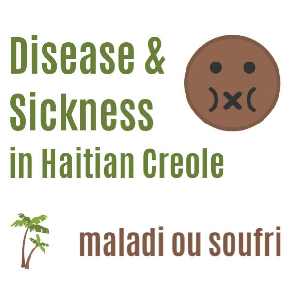 Disease & Sickness in Haitian Creole
