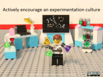 Actively encourage an experimentation culture