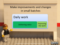 Make improvements and changes in small batches