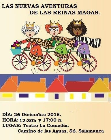 Las aventuras de las Reinas Magas en el Teatro La Comedia