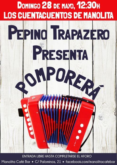 Pepino Trapazero presenta Pomporerá en el Manolita