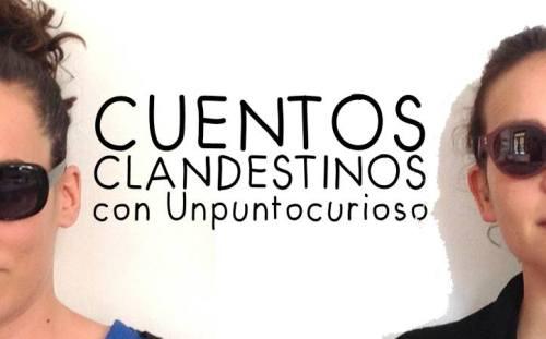 Cuentos Clandestinos con Unpuntocurioso en el Fácyl 2019