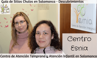Hoy descubrimos el Centro Esnia - Tu centro de atención temprana y atención infantil en Salamanca