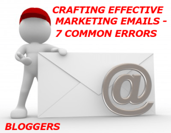 Crafting Effective Marketing Emails - 7 Common Errors