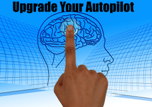 Upgrade Your Mindset Autopilot