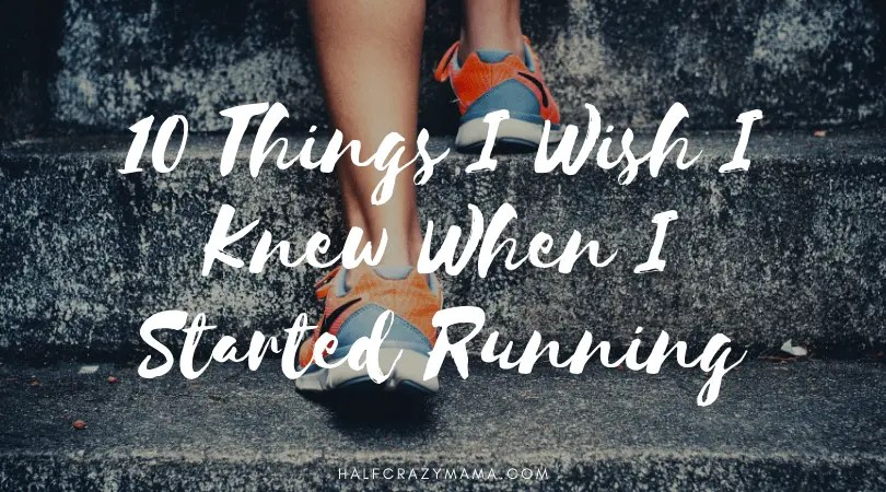 what I wish I knew when I started running
