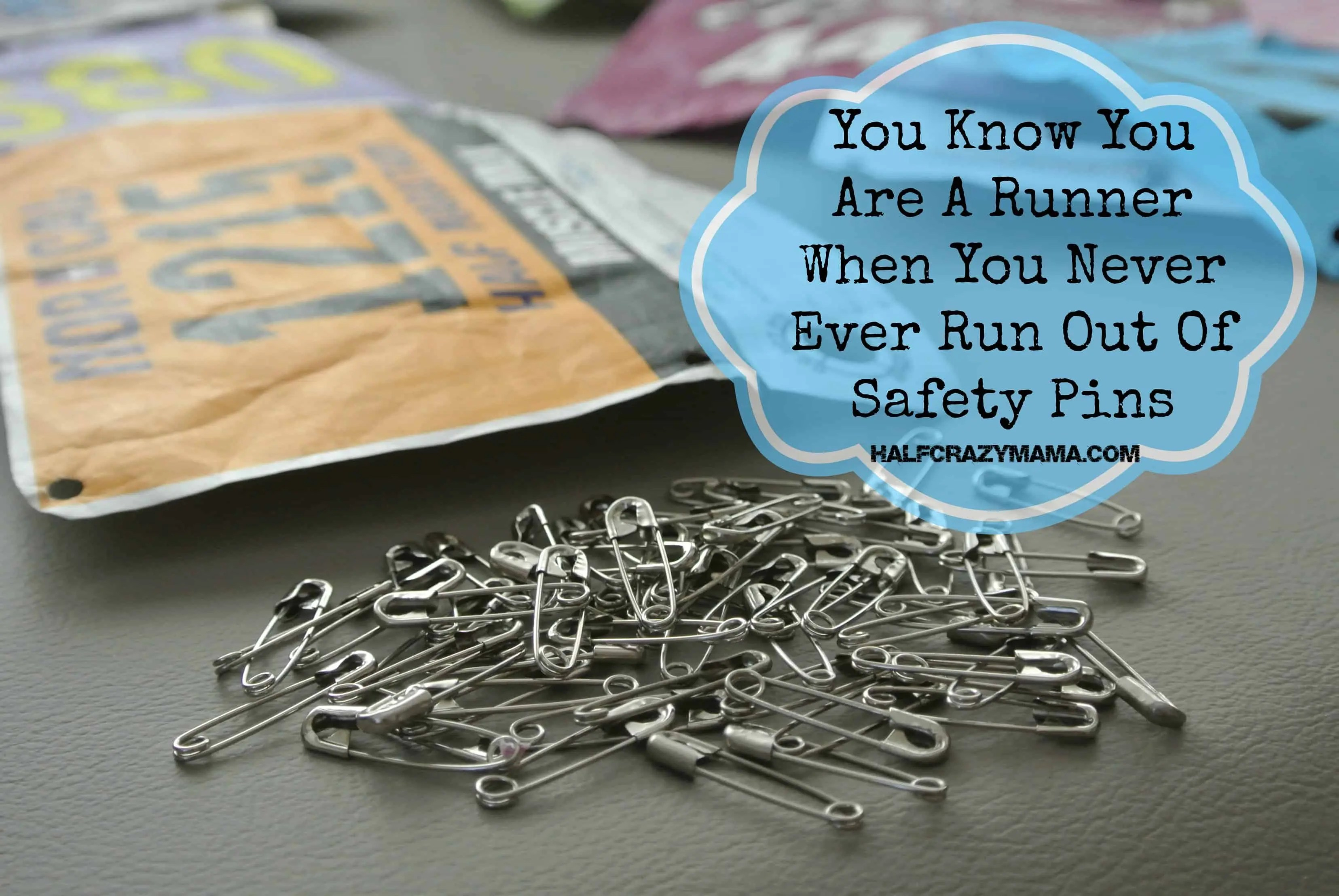 Runners Never Run Out Of Safety pins