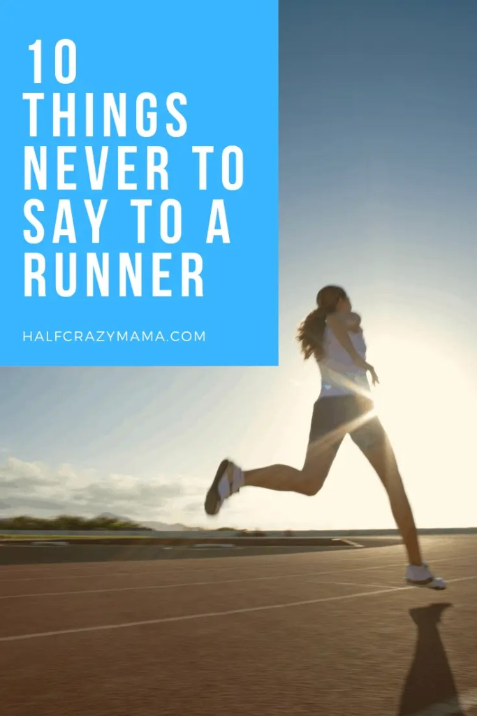 10 things never to say to a runner with runner on beach