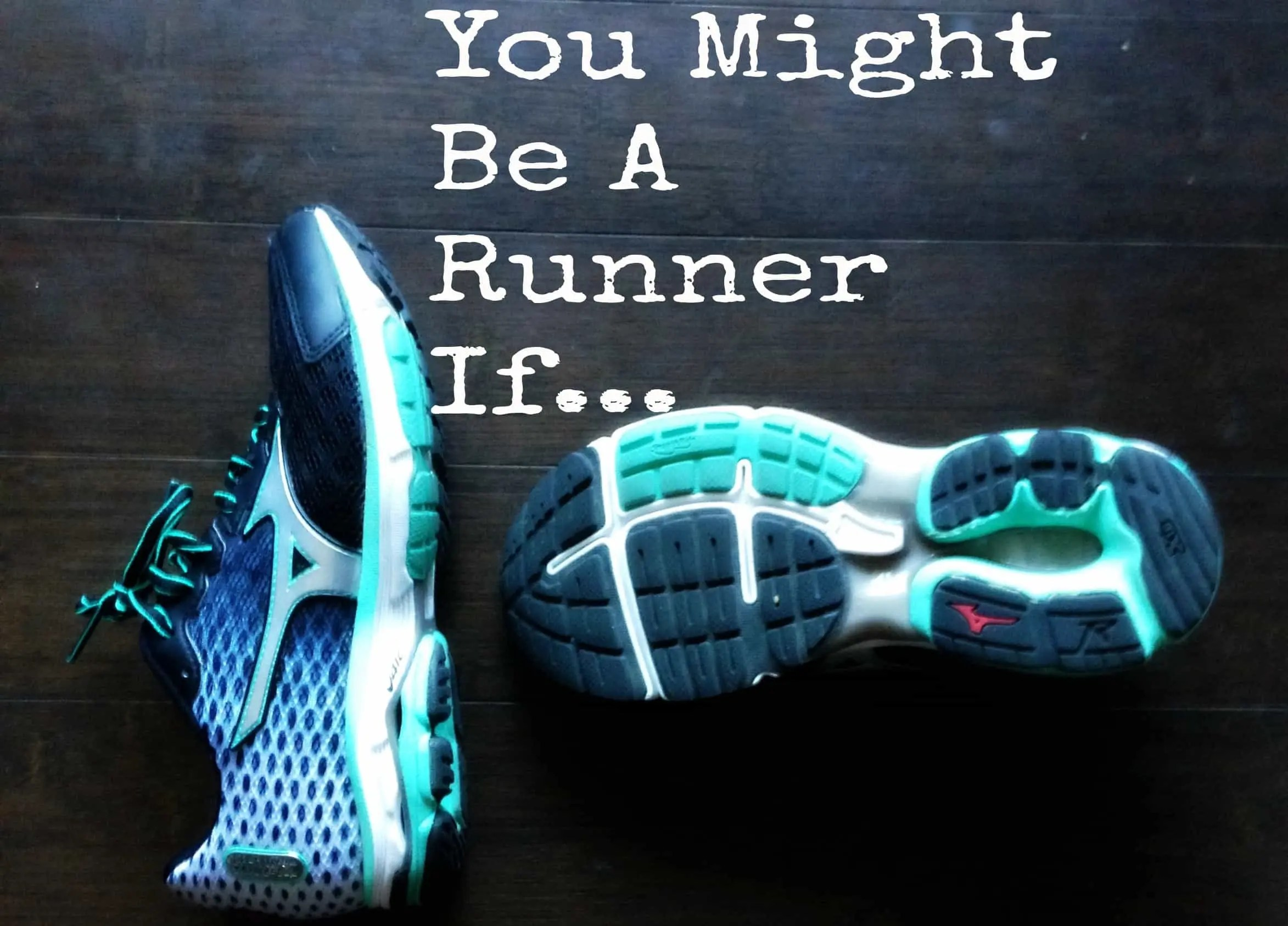 You might be a runner if
