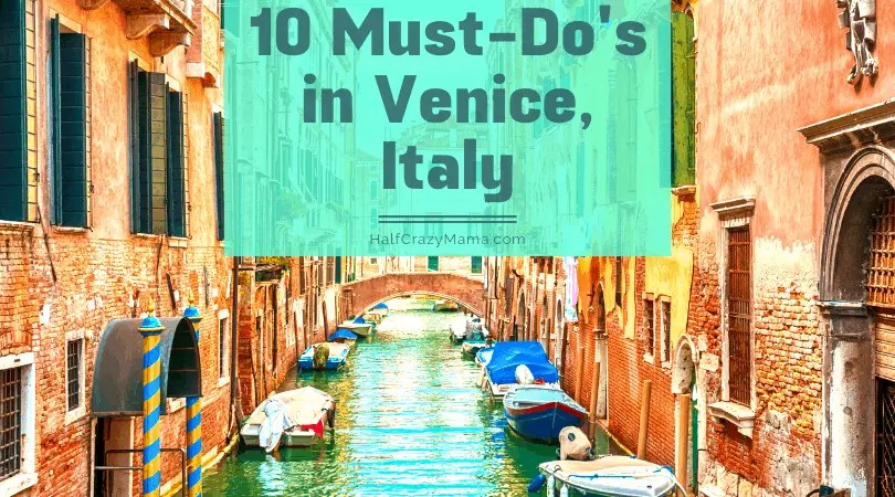 Venice canal and 10 must-do's in Venice Italy