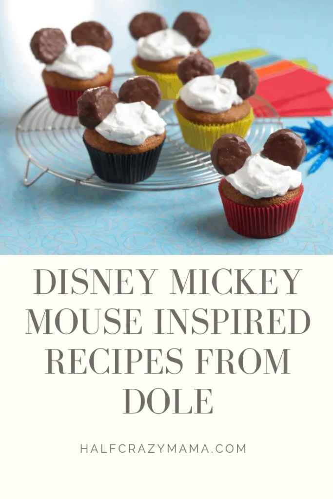 Disney Mickey Mouse Inspired Recipes from Dole | Mickey Mouse Cupcakes | Dole Recipes | Healthier Recipes | #Dole