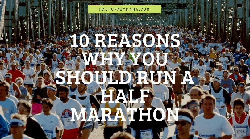 10 Reasons why you should run a half marathon