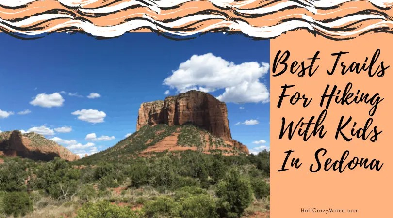 Best Trails For Hiking With Kids In Sedona