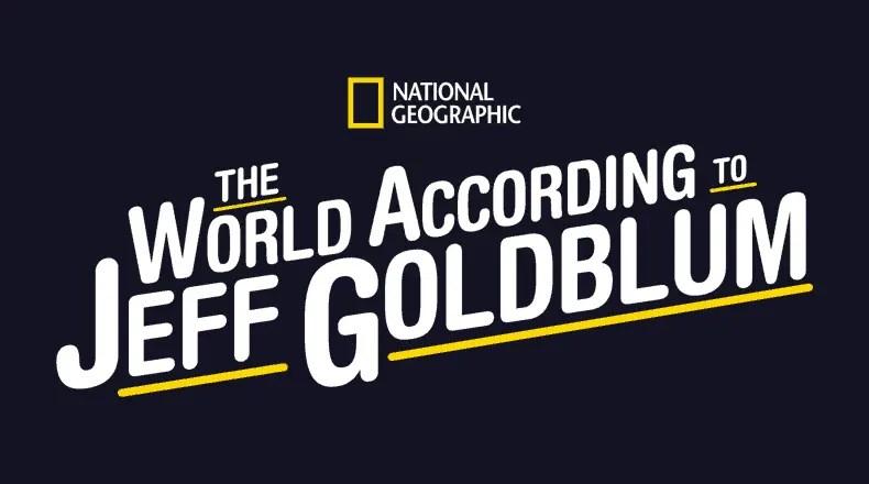 National Geographic Jeff Goldblum show on Disney +