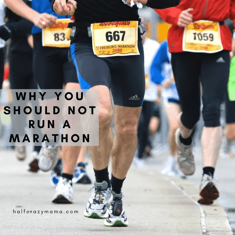 why you should not run a marathon