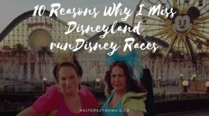 reasons why I miss Disneyland runDisney races