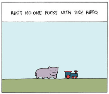 Ain't no one fucks with tiny hippo