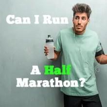 Can I Run A Half Marathon