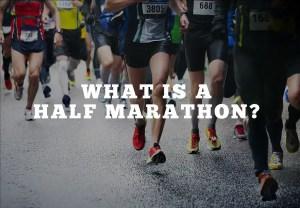 What is a half marathon?