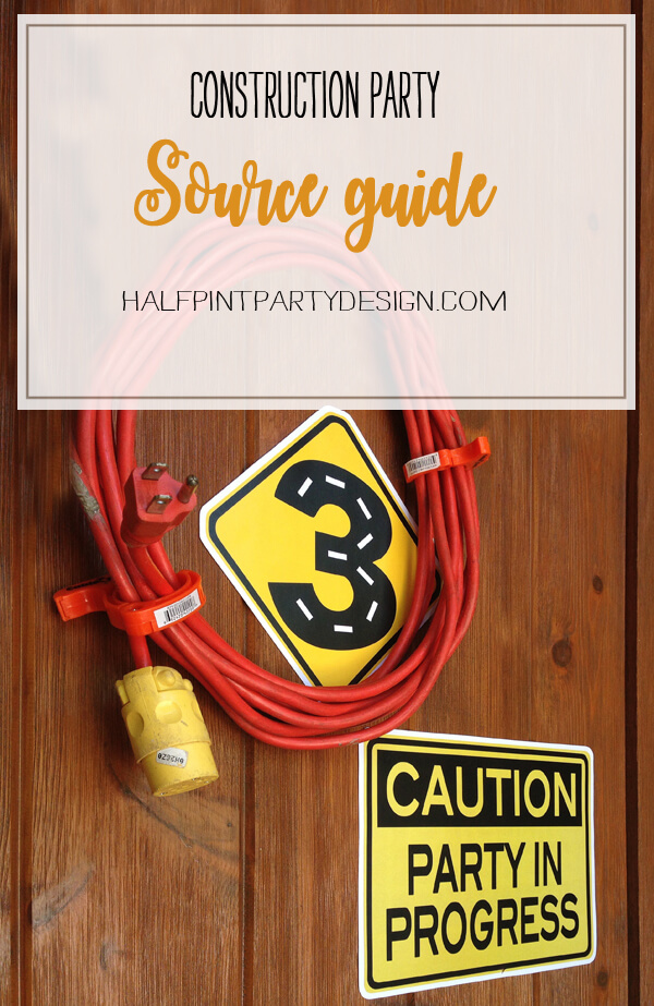 Construction Party Sources | Halfpint Design - Use this guide to plan the perfect construction party!