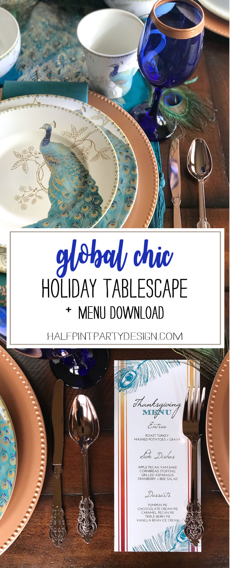 Peacock China, copper chargers, custom place cards with Far East flair makes for exotic Thanksgiving, Christmas, or dinner party table decor. Download your FREE editable Thanksgiving menu too! See more Global Chic Holiday Tablescape ideas at Halfpint Design. Thanksgiving Tablescape, Place setting, Christmas Table, Holiday decor.