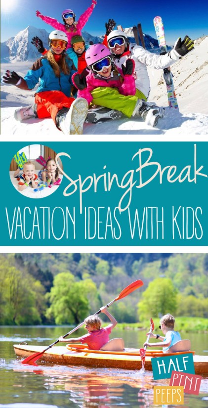spring break vacation ideas | spring break | family | family vacation | vacation ideas