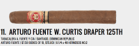 Two out of the three cigars released for the W. Curtis Draper 125th Anniversary this year are on our Top 25 list, and for good reason. However, the Fuente and the Cabaiguan could not be any more different: where the Cabaiguan is nutty and creamy, the Fuente is spicy and fruity. I was surprised at how good this cigar was, even knowing it was a Fuente, especially considering the unlikely price point of $7.50 each. In fact, the price was so low, if we had a list for best value, the modified Senior Blend would be on it. Sadly, the 125ths sold out quite quickly, but if you run across one, it is definitely one that should be experienced. — BW.