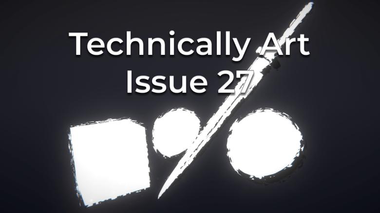 Technically Art: Issue 27 (26 07 2019) – Harry Alisavakis