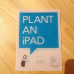 Plant an iPAD: