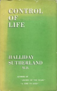 Control Of Life by Halliday Sutherland