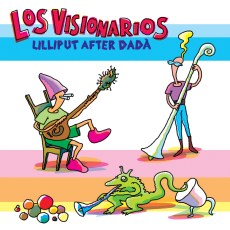 Los Visionarios - Lilliput After Dada