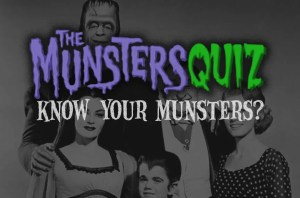 the Munsters QUIZ