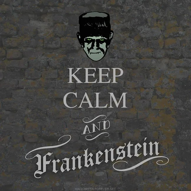 Halloween Forever, Keep Calm and Frankenstein