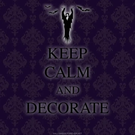 Keep Calm and Decorate Halloween 3