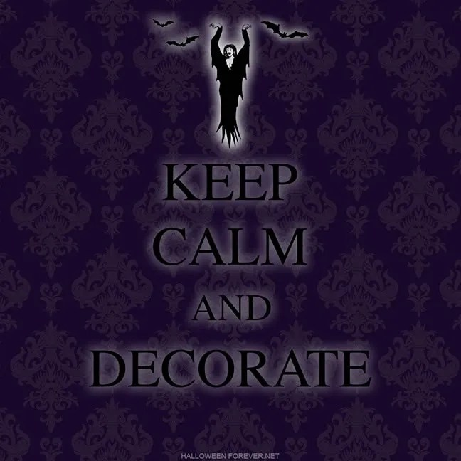 Keep Calm and Decorate Halloween 2